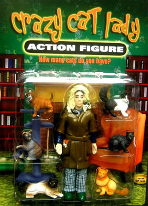Crazy Cat Lady action figure. How many cats do you have??